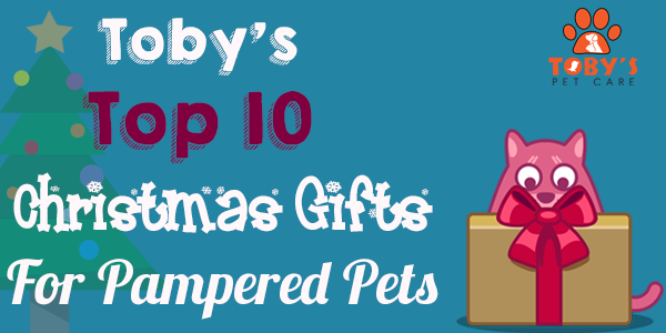 tobys top 10 christmas gifts for pampered pets
